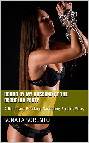 best of Bondage stories reluctant Free